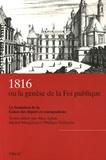 Alya Aglan et Michel Margairaz - 1816 ou la genèse de la Foi publique - La fondation de la Caisse des dépôts et consignations.