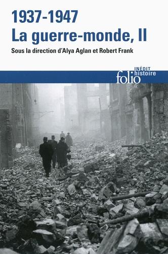 Alya Aglan et Robert Frank - 1937-1947 : la guerre-monde - Tome 2.