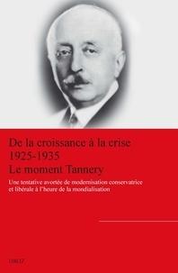 Alya Aglan et Michel Margairaz - De la croissance à la crise (1925-1935) : le moment Tannery - Une tentative avortée de modernisation conservatrice et libérale à l'heure de la mondialisation.