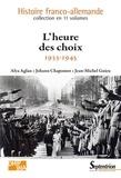 Alya Aglan et Johann Chapoutot - L'heure des choix - 1933-1945.
