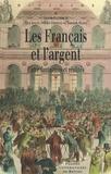 Alya Aglan et Olivier Feiertag - Les Français et l'argent - Entre fantasmes et réalités.