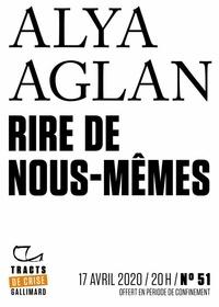 Alya Aglan - Tracts de Crise (N°51) - Rire de nous-mêmes.