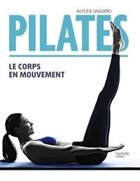 Alycea Ungaro - Pilates - Le corps en mouvement.