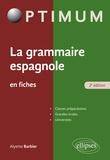 Alyette Barbier - La grammaire espagnole en fiches.