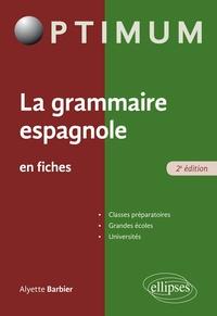 La grammaire espagnole en fiches - Alyette Barbier |