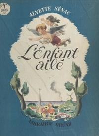 Alyette Sénac et Jacques Liozu - L'enfant ailé.