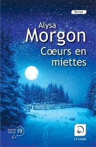 Alysa Morgon - Coeurs en miettes.