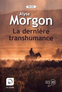 Alysa Morgon - La dernière transhumance.