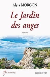Alysa Morgon - Le jardin des anges.
