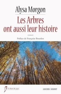 Alysa Morgon - Les arbres ont aussi leur histoire.