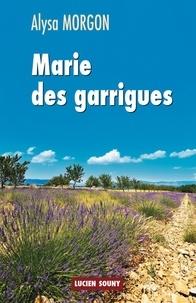 Alysa Morgon - Marie des garrigues.