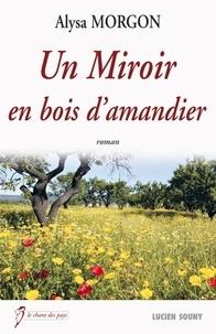 Alysa Morgon - Un miroir en bois d'amandier.