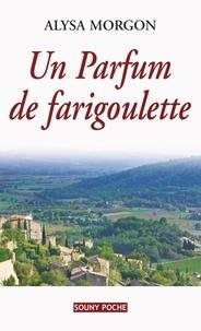 Alysa Morgon - Un parfum de farigoulette.