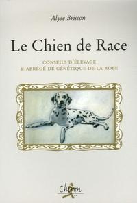 Alyse Brisson - Le Chien de Race - Conseil d'élevage & abrégé de génétique de la robe.