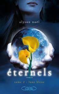 Alyson Noël - Eternels Tome 2 : Lune bleue.