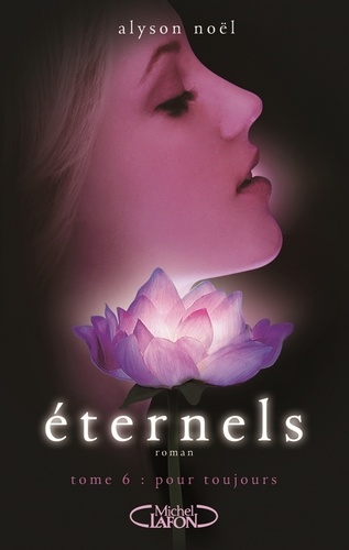 Eternels Tome 6 Pour toujours