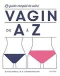Alyssa Dweck et Robin Westen - Le guide complet de vote vagin de A à Z.