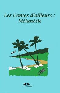 Alyssa Loriel - Les contes d'ailleurs : Mélanésie.