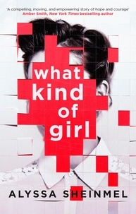 Alyssa Sheinmel - What Kind of Girl.