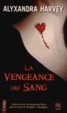 Alyxandra Harvey - Outre Tombe Tome 2 : La vengeance du sang.