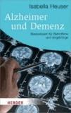 Alzheimer und Demenz - Basiswissen für alle Betroffene und Angehörige.