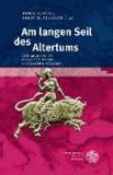 Am langen Seil des Altertums - Beiträge aus Anlass des 90. Geburtstags von Walter Wimmel.