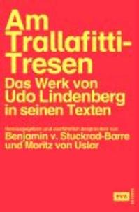 Am Trallafitti-Tresen - Das Werk von Udo Lindenberg in seinen Texten.