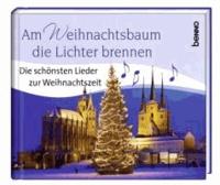Am Weihnachtsbaum die Lichter brennen - Die schönsten Lieder zur Weihnachtszeit.
