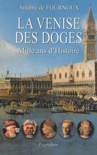 Amable de Fournoux - La Venise des Doges - Mille ans d'Histoire.