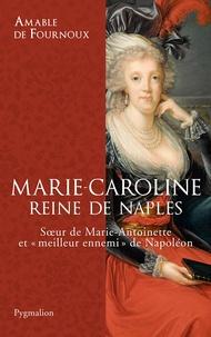 Amable de Fournoux - Marie-Caroline, reine de Naples.