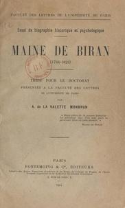 Amable de La Valette Monbrun - Maine de Biran, 1766-1824 : essai de biographie historique et psychologique - Thèse pour le Doctorat présentée à la Faculté des lettres de l'Université de Paris.