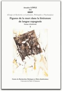 Amadeo López et Béatrice Menard - Figures de la mort dans la littérature de langue espagnole.