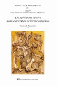 Amadeo López et Béatrice Menard - Les Révélations du rêve dans la littérature de langue espagnole.
