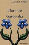 Amadèu Baris - Flors de Gasconha.