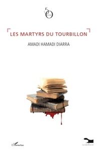 Amadi Hamadi Diarra - Les martyrs du tourbillon.