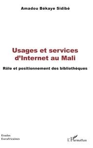 Amadou Békaye Sidibé - Usages et services d'Internet au Mali - Rôle et positionnement des bibliothèques.