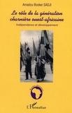 Amadou Booker Sadji - Le rôle de la génération charnière ouest-africaine: indépendance et développement.