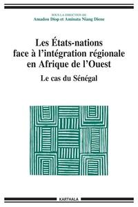 Amadou Diop et Aminata Niang Diene - Les Etats-nations face à l'intégration régionale en Afrique de l'Ouest - Le cas du Sénégal.
