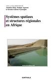 Amadou Diop et Noukpo Agossou - Systèmes spatiaux et structures régionales en Afrique.