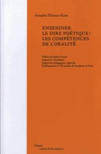 Amadou Elimane Kane - Enseigner le dire poétique : les compétences de l'oralité.