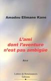Amadou Elimane Kane - L'ami dont l'aventure n'est pas ambigüe.