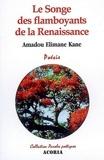 Amadou Elimane Kane - Le songe des flamboyants de la Renaissance.