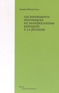 Amadou Elimane Kane - Les fondements historiques du panafricanisme expliqués à la jeunesse.