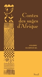 Amadou Hampâté Bâ - Contes des sages d'Afrique.