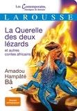 Amadou Hampâté Bâ - La Querelle des deux lézards - Et autres contes africains.