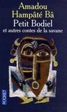 Amadou Hampâté Bâ - Petit Bodiel - Et autres contes de la savane.