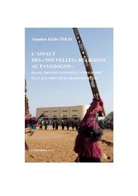"""Amadou Kizito Togo - L'assaut des """"nouvelles"""" religions au pays dogon : Islam, protestantisme et cathlicisme face aux croyances traditionnelles."""