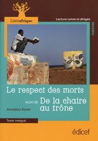 Amadou Koné - Le respect des morts suivi de De la chaire au trône.