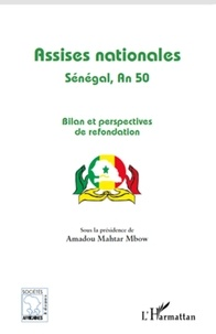 Amadou Mahtar Mbow - Assises nationales - Sénégal, An 50. Bilan et perspectives de refondation.