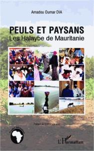 Amadou Oumar Dia - Peuls et paysans - Les Halaybe de Mauritanie.